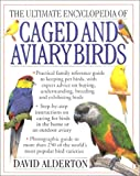 Alderton, David: The Ultimate Encyclopedia of Caged & Aviary Birds