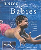 Water Babies: Safe Starts in Swimming by…