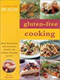 Sheasby, Anne: Gluten-Free Cooking (Eating For Health)