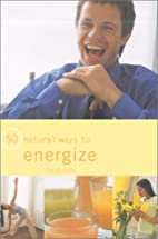 50 Ways to Energise-naturally (50 Natural…