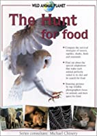 The Hunt for Food: Wild Animal Planet by…