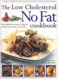 Sheasby, Anne: Low Cholesterol No Fat Cookbook: Over 400 Deliciously Healthy Recipes for Every Occasion