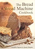 Ingram, Christine: The Bread and Bread Machine Cookbook (Textcooks)