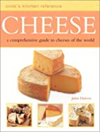 Cheese: Cook's Kitchen Reference by Juliet…
