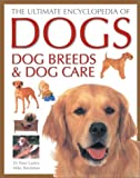 Larkin, Peter: The Ultimate Encyclopedia of Dogs: Dog Breeds & Dog Care