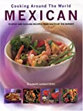 Ortiz, Elisabeth Lambert: Cooking Around the World Mexican: 70 Spicy and Sizzling Recipes From South of the Border