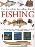 Gathercole, Peter: The Complete Encyclopedia of Fishing: A Comprehensive Guide to Coarse Fishing, Sea Angling and Game Fishing