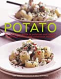 Barker, Alex: Potato: the definitive guide to potatoes and potato cooking with over 150 sumptuous recipes