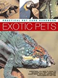 Alderton, David: Exotic Pets: Practical Pet Care Handbook