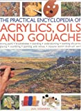Sidaway, Ian: Practical Encyclopedia of Acrylics, Oils and Gouache (The Practical Encyclopedia of)