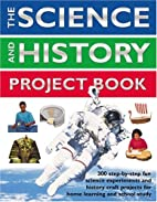 The Science And History Project Book by…