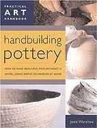 Handbuilding Pottery: Practical Art Handbook…