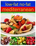 Sheasby, Anne: Low-Fat No-Fat Mediterranean: Over 200 inspiring and delicious recipes from a region famous for long life and active health.