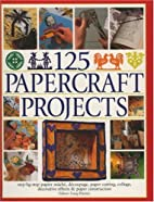 125 Papercrafts Projects: Step-by-Step…
