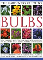 The Gardener's Guide to Bulbs: Over 50…