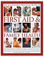 The Complete Practical Manual of First Aid…