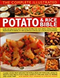 Mansfield, Sally: The Complete Illustrated Potato and Rice Bible: Over 300 delicious, easy-to-make recipes for two all-time staple foods,