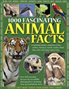 1000 Fascinating Animal Facts by Barbara…