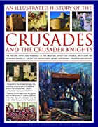 An Illustrated History of the Crusades and…