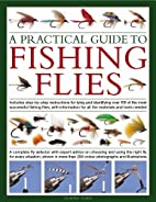 A Practical Guide to Fishing Flies: A…