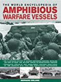 Ireland, Bernard: The World Encyclopedia of Amphibious Warfare Vessels: An illustrated history of modern amphibious warfare
