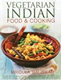 Baljekar, Mridula: Vegetarian Indian Food & Cooking: Explore the very best of Indian vegetarian cuisine with 150 dishes from around the country, shown step by step in more than 950 photographs