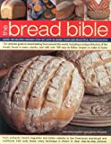 Ingram, Christine: The Bread Bible: Over 100 recipes shown step-by-step in more than 600 beautiful photographs