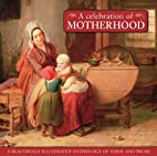 A Celebration Of Motherhood: An Anthology of…