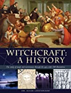 Witchcraft: A History: The study of magic…