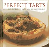 Mayhew, Maggie: Perfect Tarts: 20 Delectable Recipes Shown in 100 Photographs