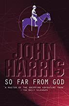 So Far From God by John Harris