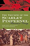 Orczy, Emmuska: The Triumph of the Scarlet Pimpernel