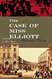 Orczy, Baroness: Case Of Miss Elliott
