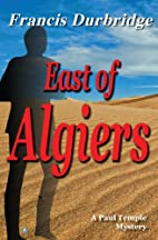 Ten oosten van Algiers by Francis Durbridge