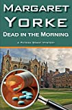 Yorke, Margaret: Dead In The Morning (Patrick Grant)