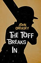 The Toff Breaks In by John Creasey