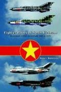 Fighter Pilots of North Vietnam by Roger…