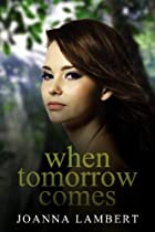 When Tomorrow Comes by Joanna Lambert