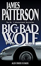The Big Bad Wolf (Alex Cross novels) by…
