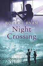 Night Crossing by Robert Ryan