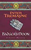 Tremayne, Peter: Badger&#39;s Moon: A Mystery of Ancient Ireland