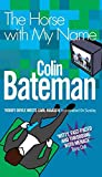 Bateman, Colin: Horse with My Name, The