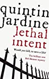 Jardine, Quintin: Lethal Intent : A Bob Skinner Crime Novel