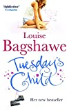 Louise Bagshawe: Tuesday's Child