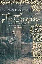 The Gleemaiden by Sylvian Hamilton