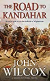 Wilcox, John: The Road to Kandahar