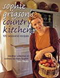 Grigson, Sophie: Sophie Grigson's Country Kitchen: 120 Seasonal Recipes