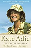Adie, Kate: The Kindness of Strangers : The Autobiography
