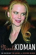 Nicole Kidman: The Biography by Tim Ewbank
