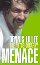 Menace: The Autobiography by Dennis Lillee